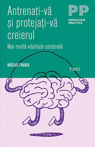 Antrenaţi-vă şi protejaţi-vă creierul  - mai multă vitalitate cerebrală