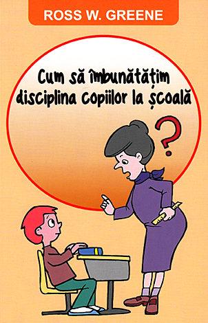 Cum să îmbunătăţim disciplina copiilor la şcoală