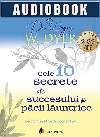 Cele 10 secrete ale succesului şi păcii lăuntrice - CD  - CD audiobook mp3 - durata 2:39 ore