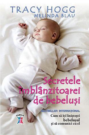 Secretele îmblânzitoarei de bebeluşi  - cum să îţi linişteşti bebeluşul şi să comunici cu el