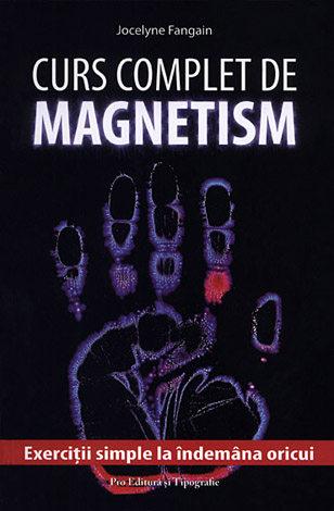 Curs complet de magnetism  - cum să vă dezvoltaţi magnetismul