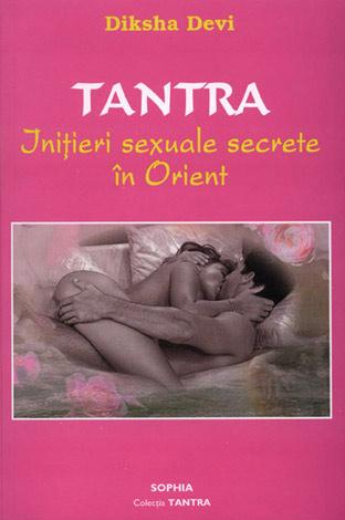 Tantra  - iniţieri sexuale secrete în Orient