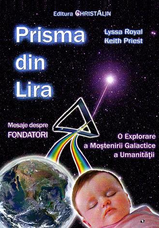 Prisma din Lira  - o explorare a Moştenirii Galactice a Umanităţii. Mesaje despre Fondatori