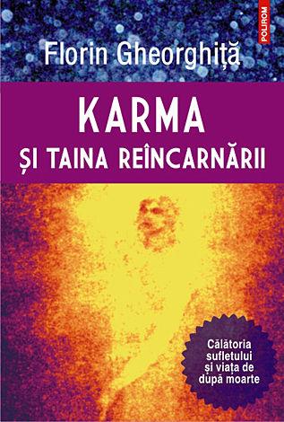 Karma şi taina reîncarnării  - călătoria sufletului şi viaţa de după moarte