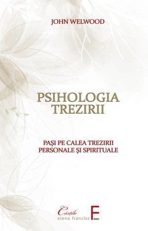 Psihologia trezirii  - paşi pe calea trezirii personale şi spirituale