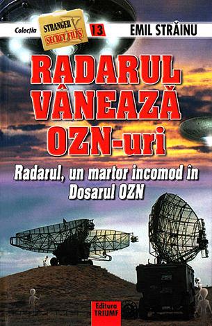 Radarul vânează OZN-uri  - radarul, un martor incomod în dosarul OZN