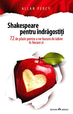 Shakespeare pentru îndrăgostiţi  - 72 de pilule pentru a ne bucura de iubire in fiecare zi