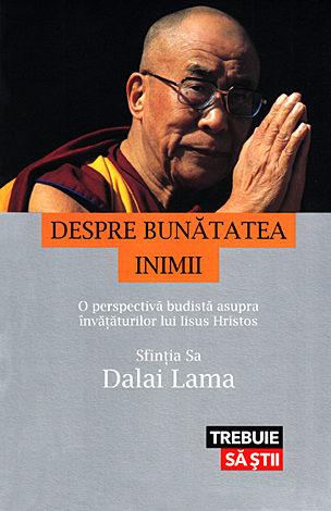 Despre bunătatea inimii  - o perspectivă budistă asupra învăţăturilor lui Iisus Hristos