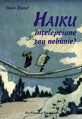 Haiku - înţelepciune sau nebunie?