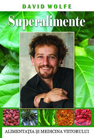Superalimente  - alimentaţia şi medicina viitorului