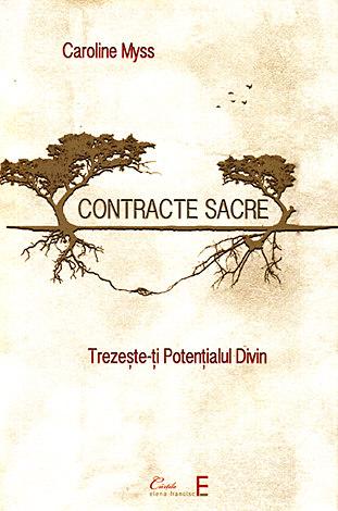 Contracte sacre  - trezeşte-ţi potenţialul divin