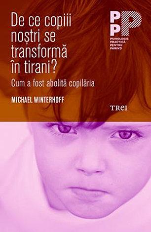 De ce copiii noştri se transformă în tirani?  - cum a fost abolită copilăria