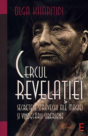 Cercul revelaţiei  - secretele străvechi ale magiei şi vindecării siberiene