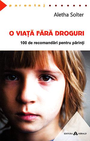 O viaţă fără droguri  - 100 de recomandări pentru părinţi