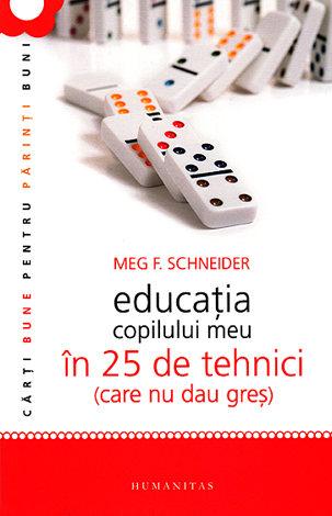 Educaţia copilului meu în 25 de tehnici care nu dau greş