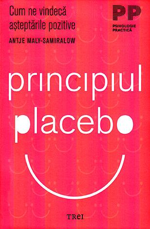 Principiul placebo  - cum ne vindecă aşteptările pozitive