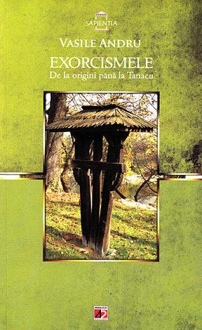 Exorcismele  - de la origini până la Tanacu