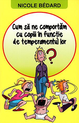 Cum să ne comportăm cu copiii în funcţie de temperamentul lor