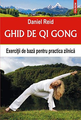 Ghid de Qi Gong  - exerciţii de bază pentru practica zilnică