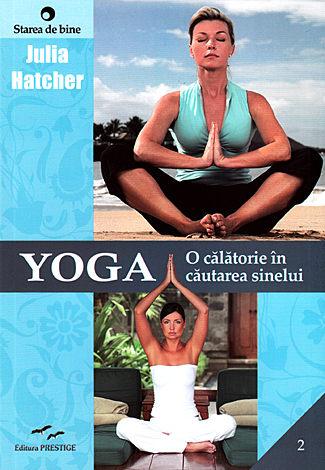 Yoga: o călătorie în căutarea sinelui