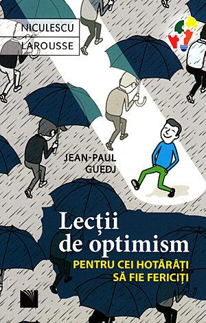 Lecţii de optimism  - pentru cei hotărâţi să fie fericiţi