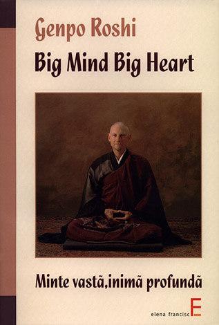 Big Mind Big Heart  - minte vastă, inimă profundă - găsirea propiei căi