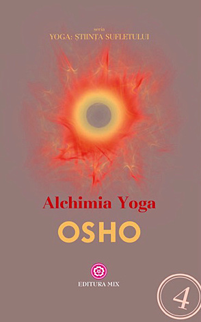 Alchimia yoga  - comentarii asupra Sutrelor Yoga ale lui Patanjali