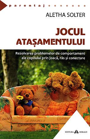 Jocul ataşamentului  - rezolvarea problemelor de comportament ale copilului prin joacă, râs şi conectare