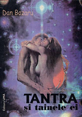 Tantra şi tainele ei  - expunere generală asupra originilor, dezvoltării şi trăsăturilor fundamentale ale tantrismului
