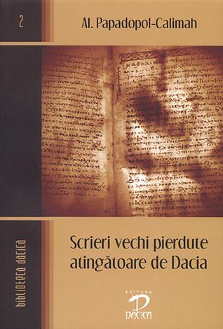 Scrieri vechi pierdute atingătoare de Dacia