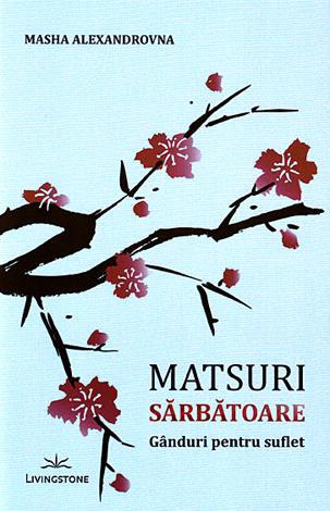 Matsuri - Sărbătoare  - gânduri pentru suflet