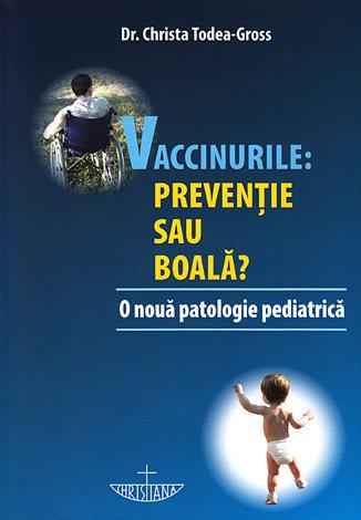 Vaccinurile: prevenţie sau boală?  - o nouă patologie pediatrică