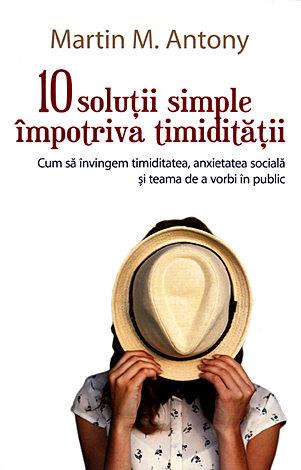 10 soluţii simple împotriva timidităţii  - cum să învingem timiditatea, anxietatea socială şi teama de a vorbi în public