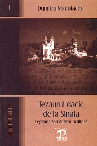 Tezaurul dacic de la Sinaia  - legendă sau adevăr ocultat?