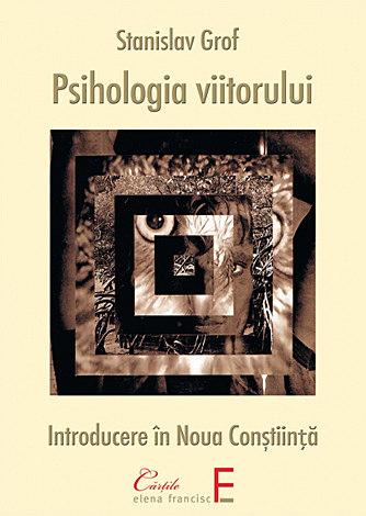 Psihologia viitorului  - lecţii din cercetarea modernă asupra conştiinţei