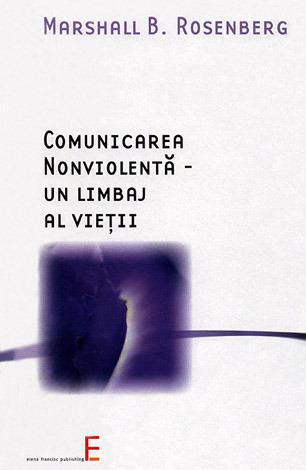Comunicarea Nonviolentă  - un limbaj al vieţii