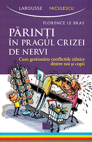 Părinţi în pragul crizei de nervi  - cum gestionăm conflictele zilnice dintre noi şi copii