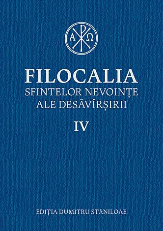 Filocalia IV  - sfintelor nevoinţe ale desăvîrşirii