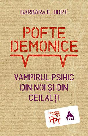 Pofte demonice  - vampirul psihic din noi şi din ceilalţi