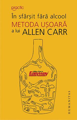 În sfârşit fără alcool  - metoda uşoară a lui Allen Carr