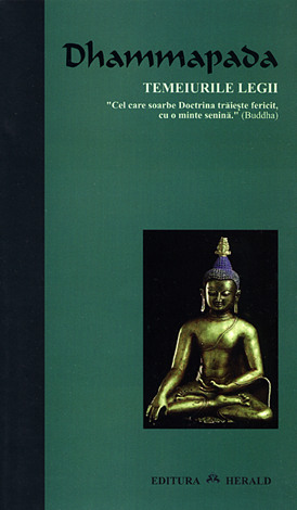 Dhammapada  - temeiurile legii (ediţia a doua)