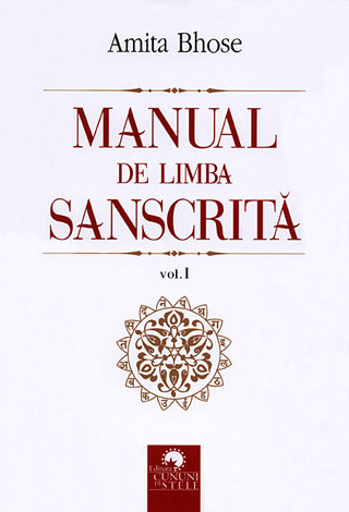 Manual de limba sanscrită - vol. I