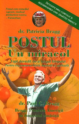 Postul: un miracol  - detoxificarea corpului şi redobândirea unei sănătăţi perfecte