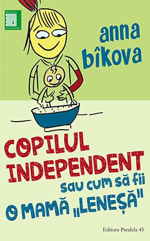 Copilul independent sau cum să fii o mamă