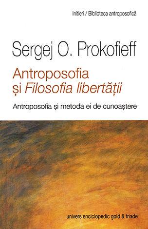 Antroposofia şi Filosofia libertăţii  - antroposofia şi metoda ei de cunoaştere