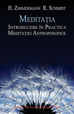 Meditaţia - introducere în practica meditaţiei antroposofice