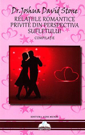 Relaţiile romantice privite din perspectiva sufletului  - compilaţie