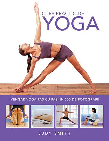Curs practic de yoga  - Iyengar yoga pas cu pas, în 500 de fotografii