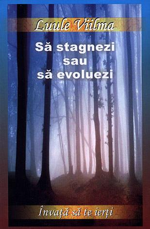 Să stagnezi sau să evoluezi  - vol. 2