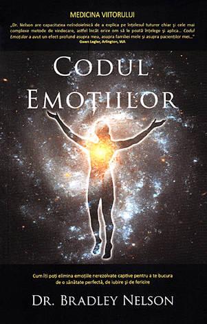 Codul emoţiilor  - cum îţi poţi elimina emoţiile nerezolvate captive pentru a te bucura de o sănătate perfectă, de iubire şi de fericire